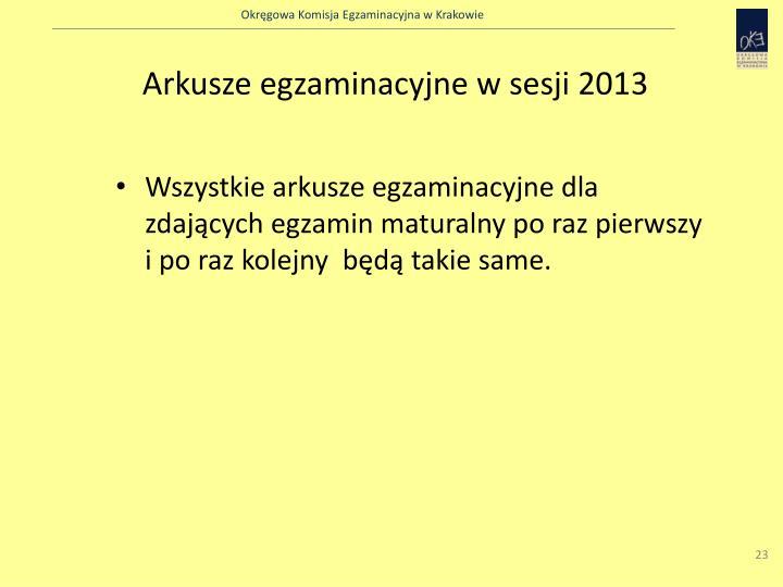 Arkusze egzaminacyjne w sesji 2013