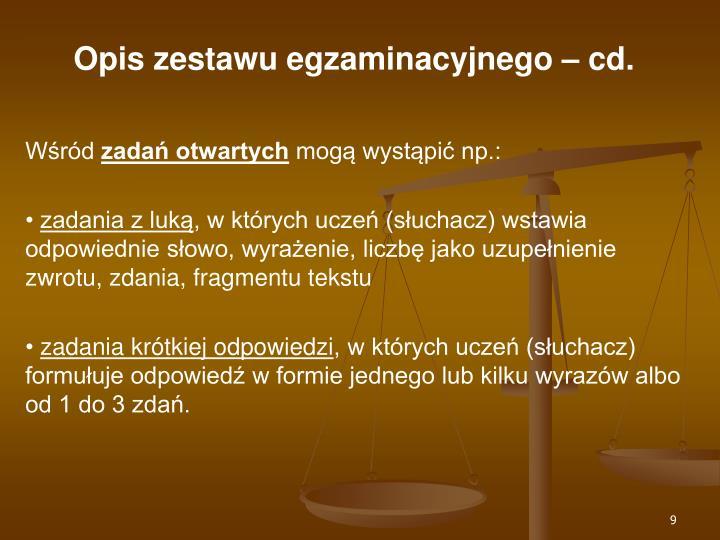 Opis zestawu egzaminacyjnego – cd.