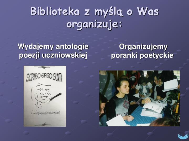Biblioteka z myślą o Was organizuje: