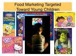 food marketing targeted toward young children