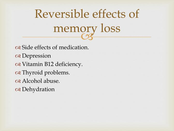 Reversible effects of memory loss