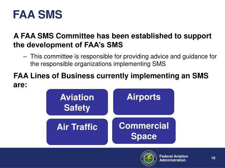 A FAA SMS Committee has been established to support the development of FAA's SMS