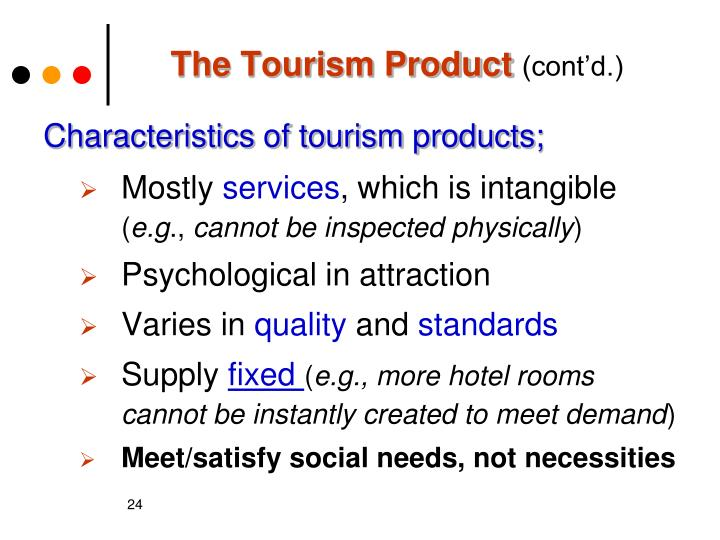 the characteristics of tourism products Terms and examples seen in the hospitality and marketing industry  travel and tourism that team up with businesses that buy, sell, or arrange sales of products are.