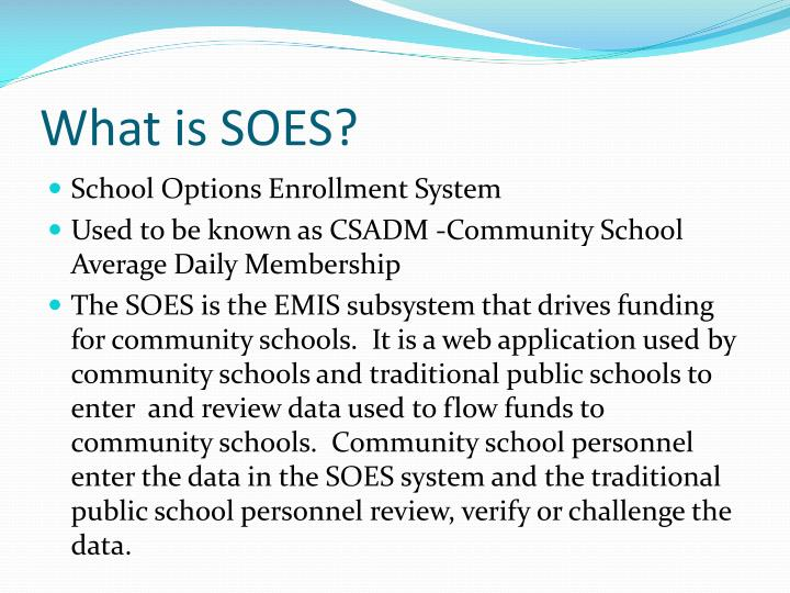 What is SOES?