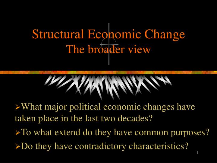 Structural economic change the broader view