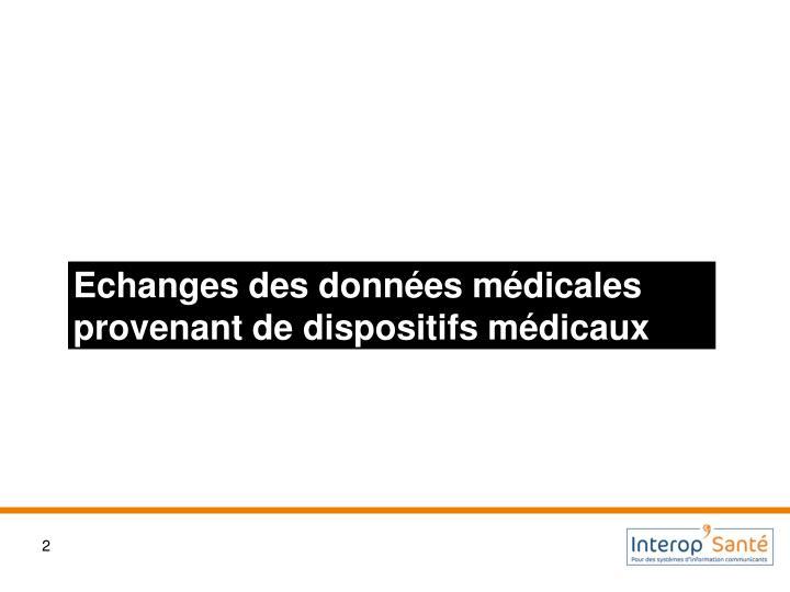 Echanges des données médicales provenant de dispositifs médicaux