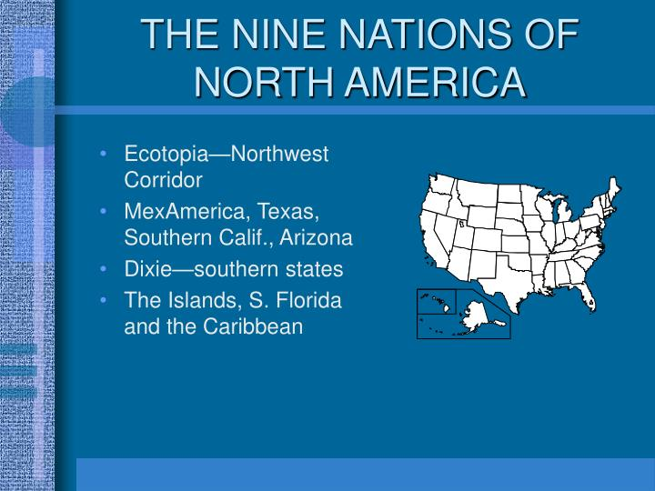 THE NINE NATIONS OF NORTH AMERICA