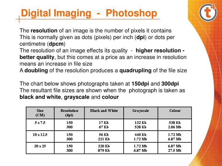 Digital Imaging  -  Photoshop