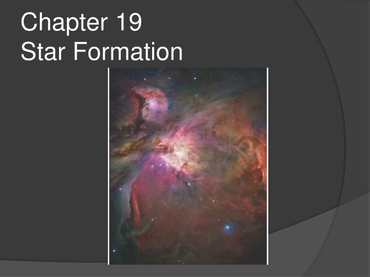 Chapter 19 star formation