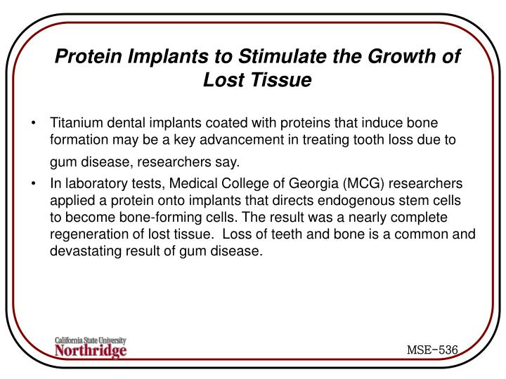 Protein Implants to Stimulate the Growth of Lost Tissue