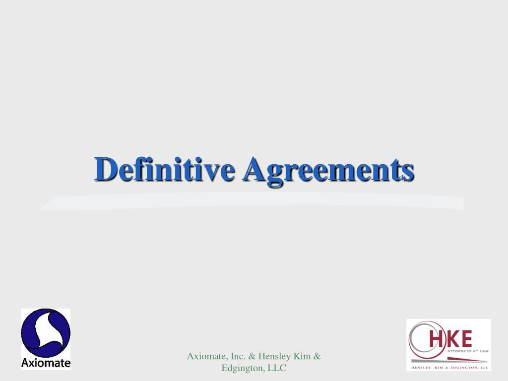 Definitive Agreements