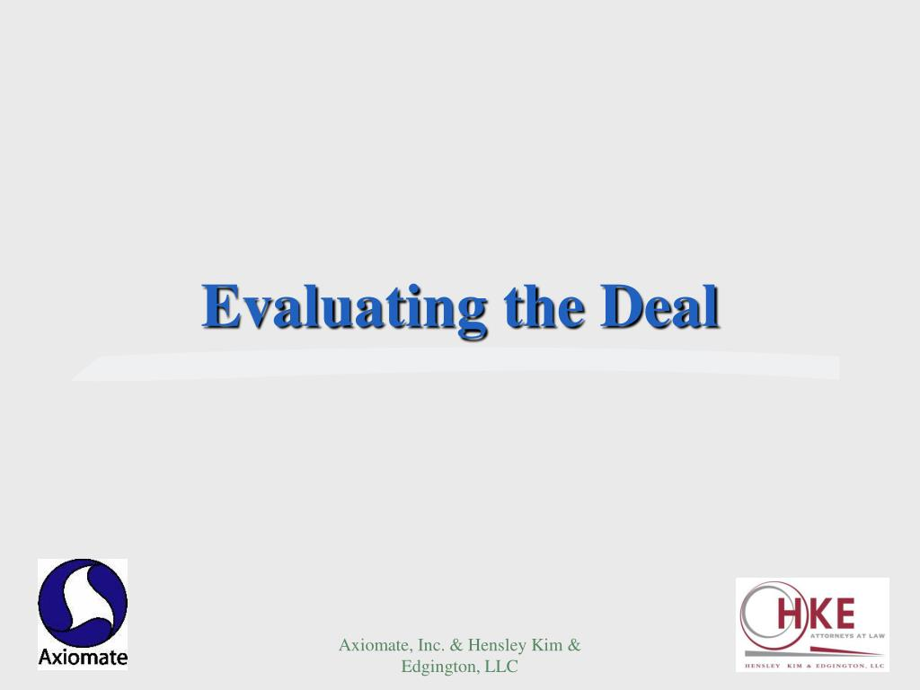 Evaluating the Deal