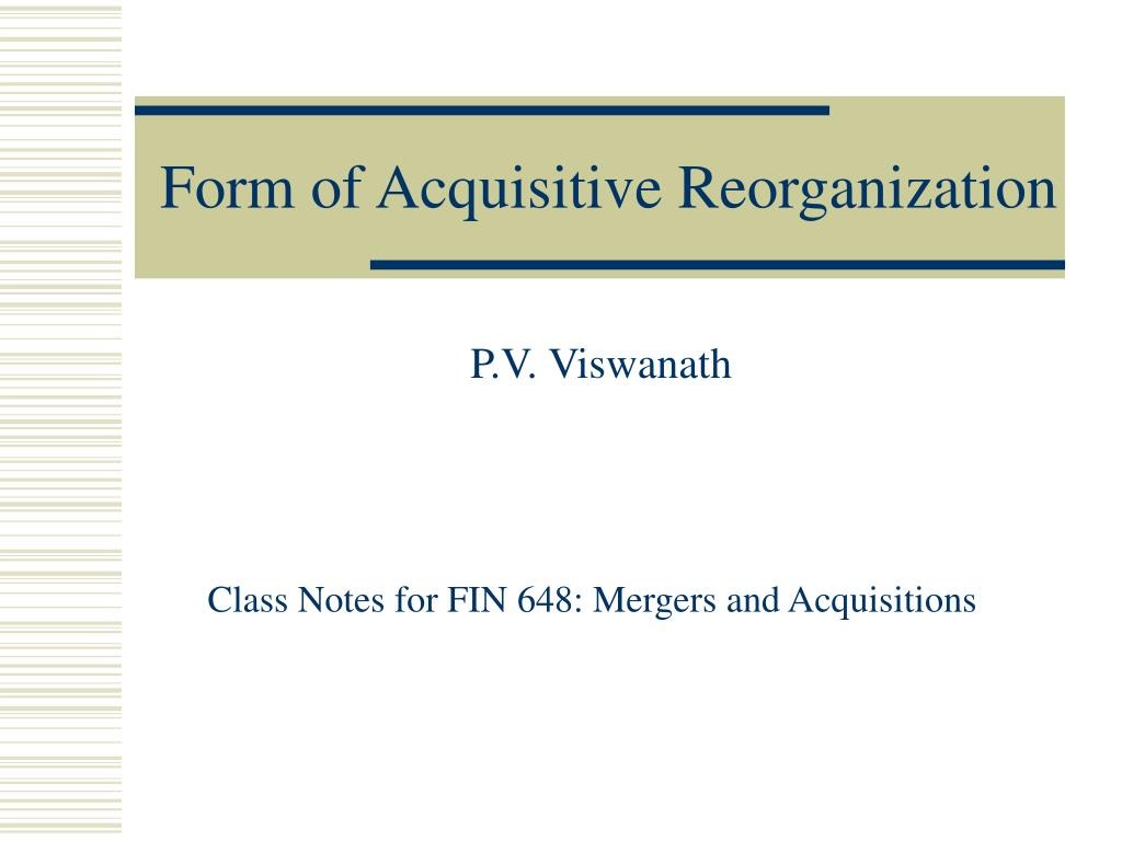 Form of Acquisitive Reorganization