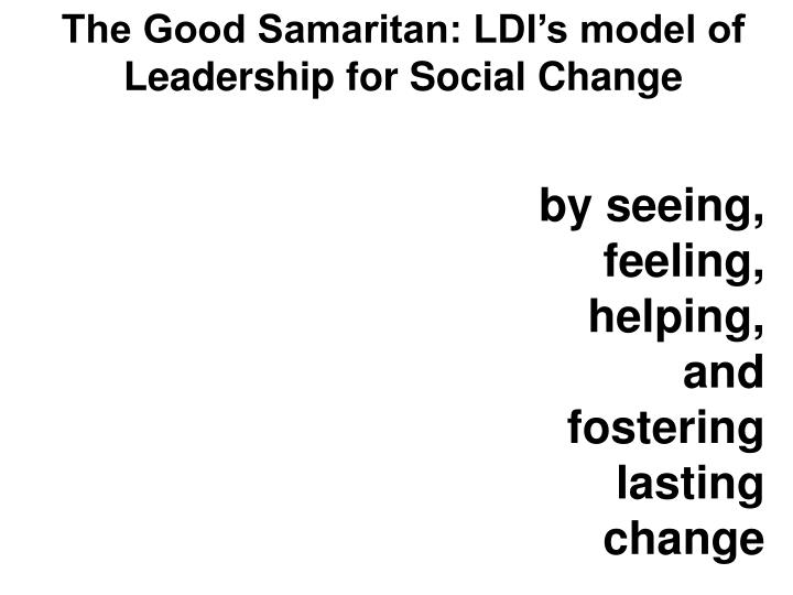 The Good Samaritan: LDI's model of Leadership for Social Change