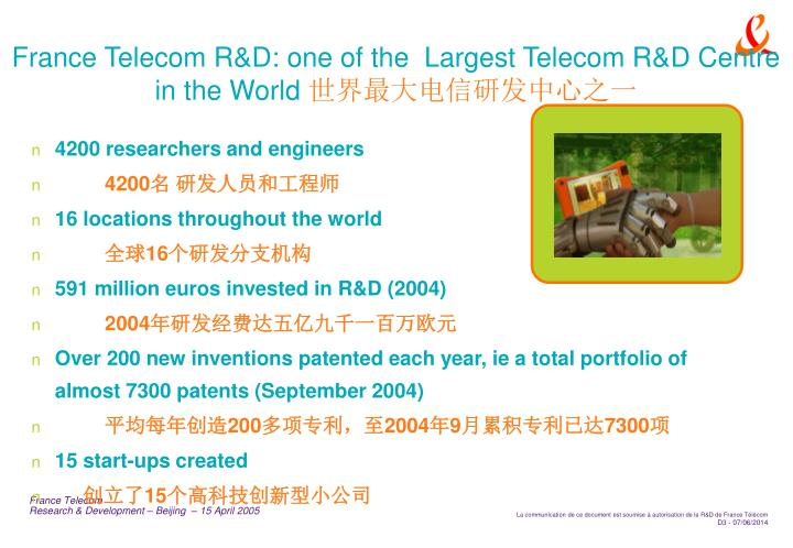 France Telecom R&D: one of the  Largest Telecom R&D Centre in the World