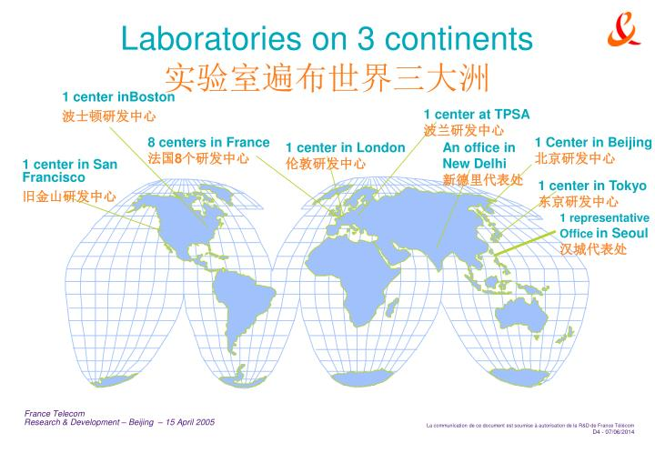 Laboratories on 3 continents