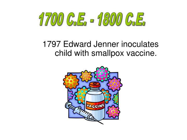 1700 C.E. - 1800 C.E.