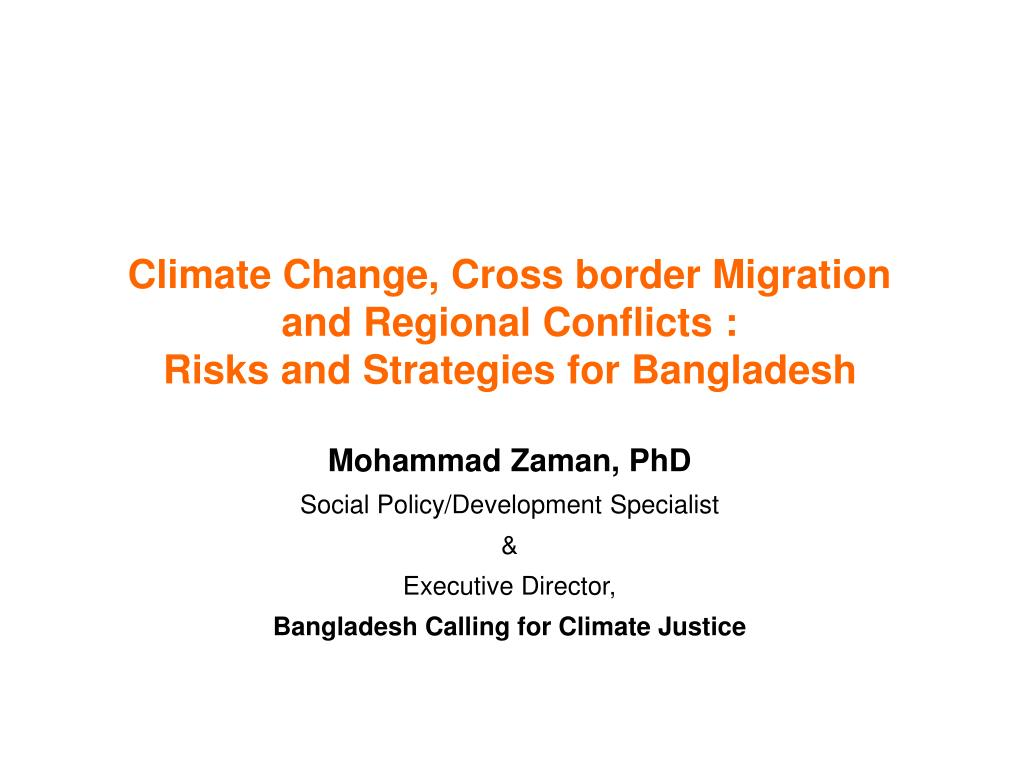 Climate Change, Cross border Migration and Regional Conflicts :