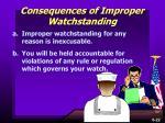 consequences of improper watchstanding