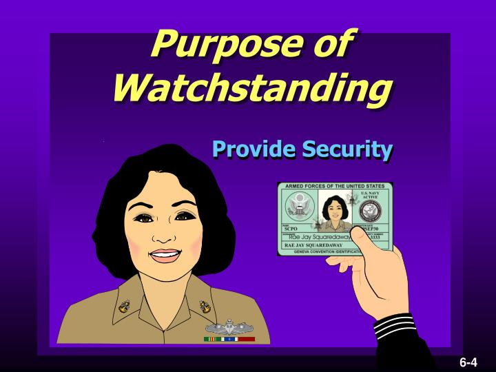 Purpose of watchstanding