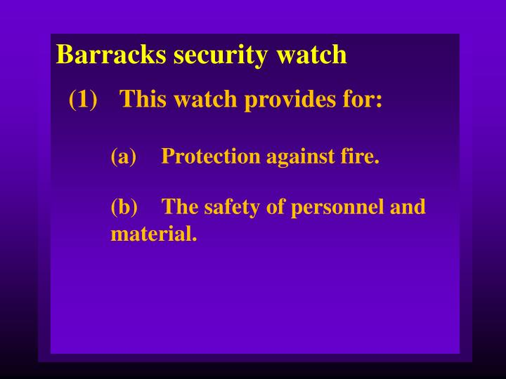 Barracks security watch