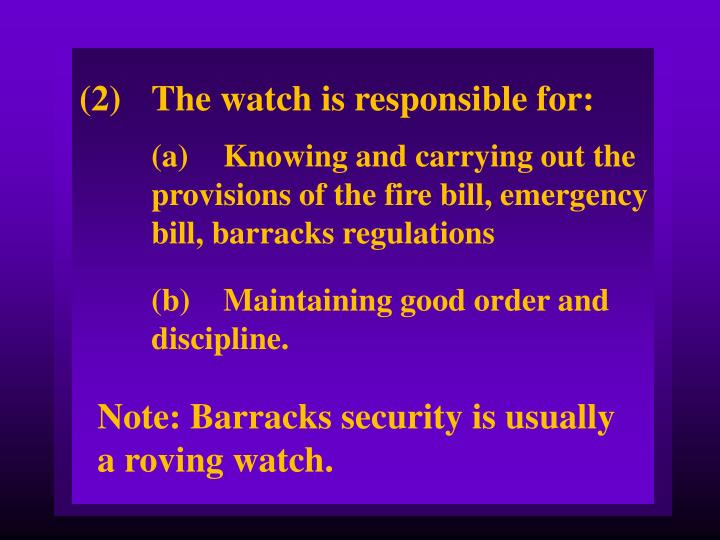 (2)The watch is responsible for: