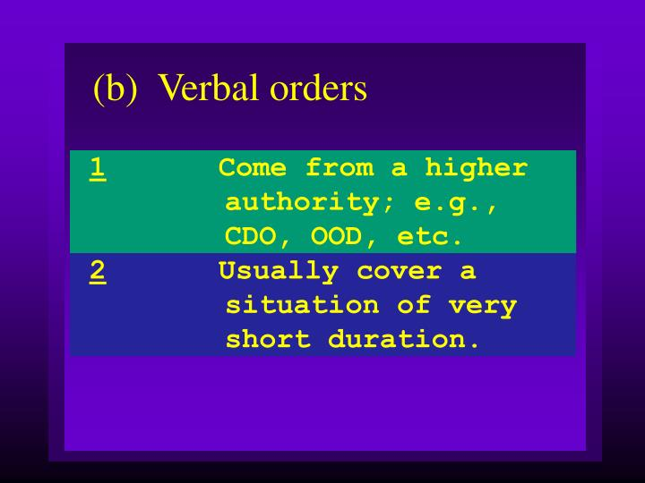 (b)Verbal orders