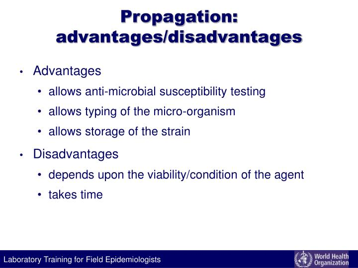 Propagation: advantages/disadvantages