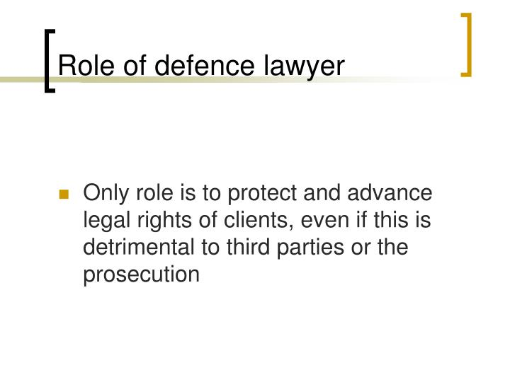 Role of defence lawyer
