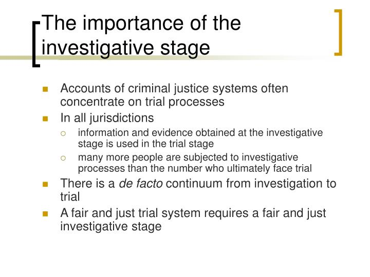 The importance of the investigative stage