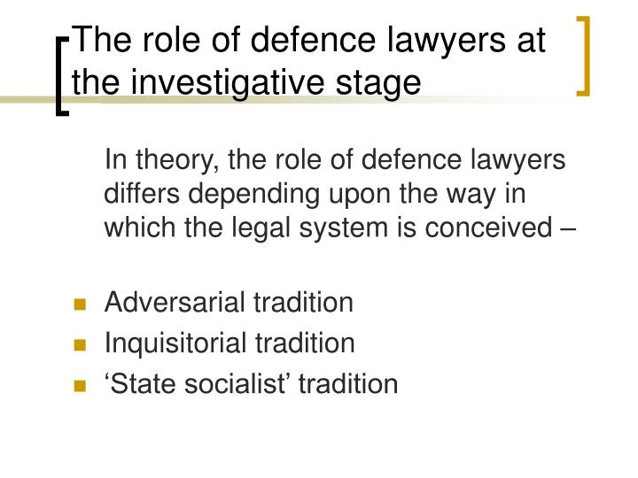 The role of defence lawyers at the investigative stage