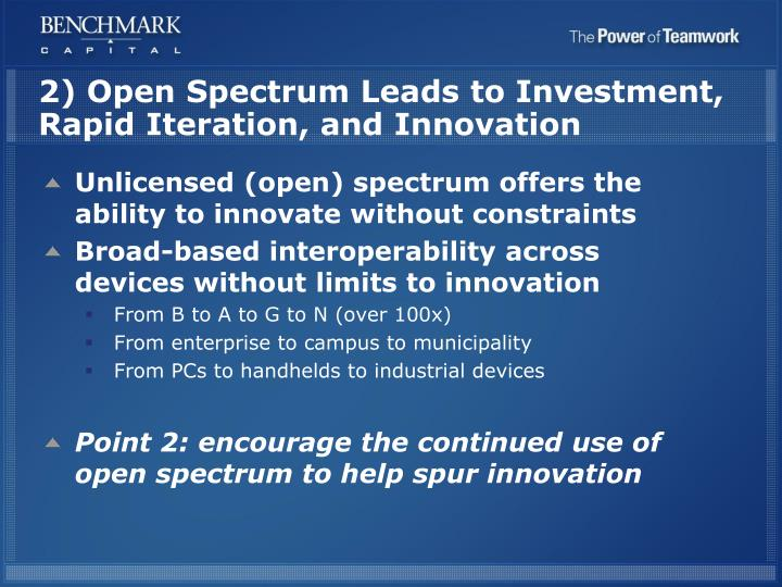2) Open Spectrum Leads to Investment, Rapid Iteration, and Innovation