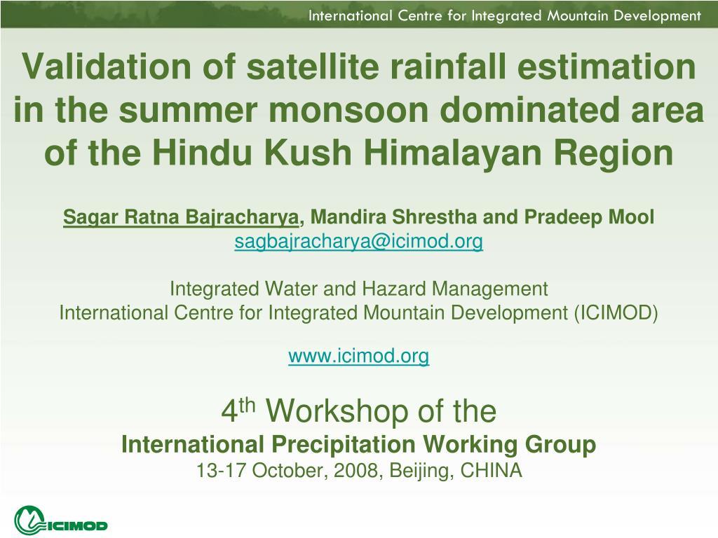 Validation of satellite rainfall estimation in the summer monsoon dominated area