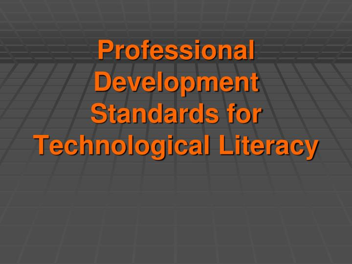 Professional Development Standards for Technological Literacy