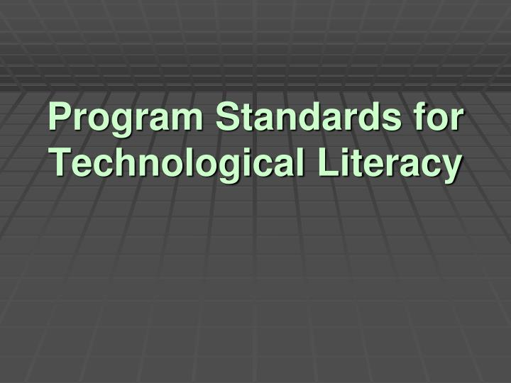 Program Standards for Technological Literacy