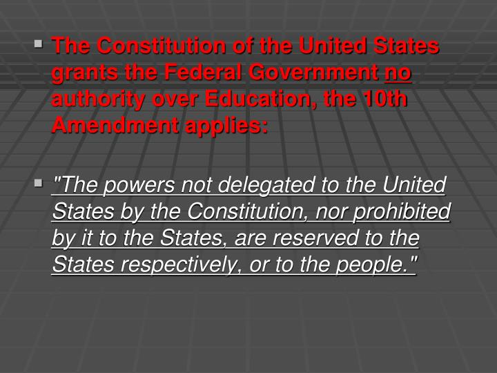 The Constitution of the United States grants the Federal Government