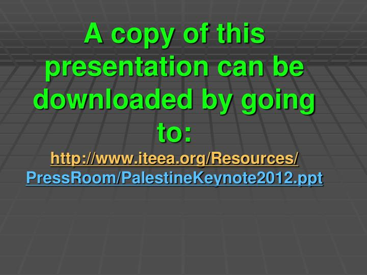 A copy of this presentation can be downloaded by going to: