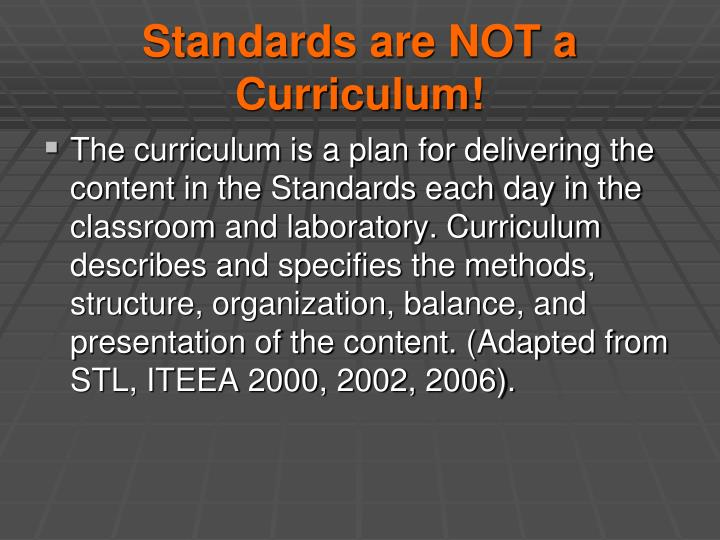 Standards are NOT a Curriculum!