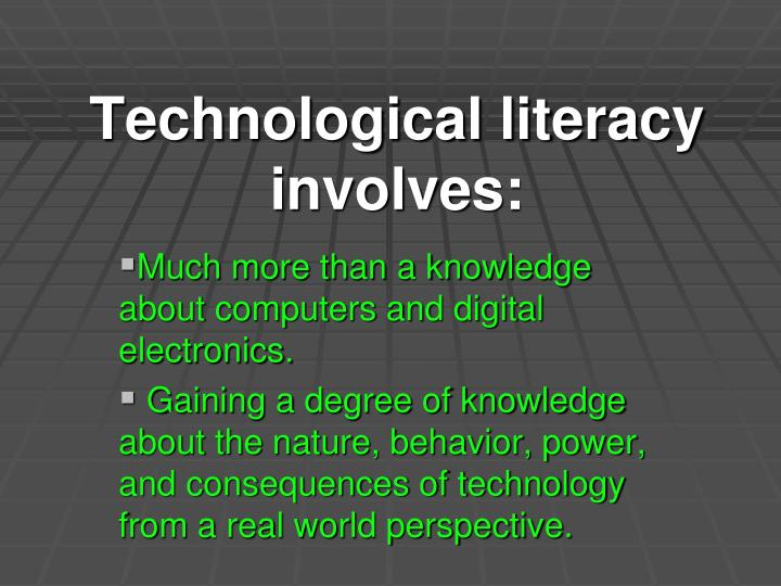 Technological literacy involves: