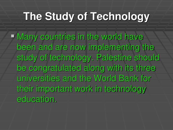 The Study of Technology