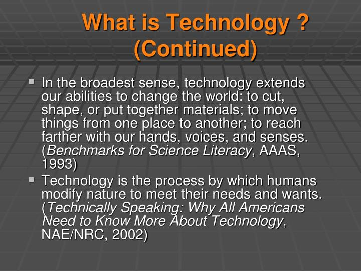 What is Technology ? (Continued)