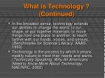 what is technology continued