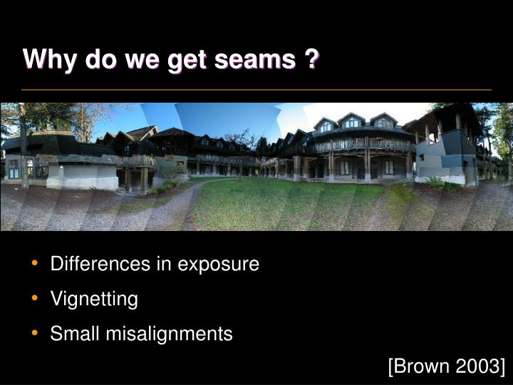 Why do we get seams ?
