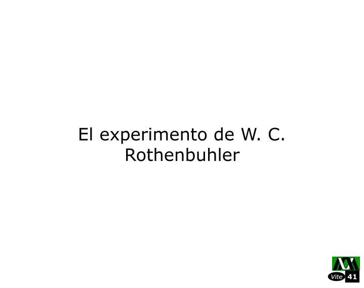 El experimento de W. C. Rothenbuhler
