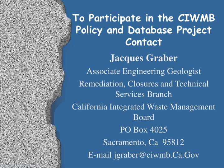 To Participate in the CIWMB Policy and Database Project
