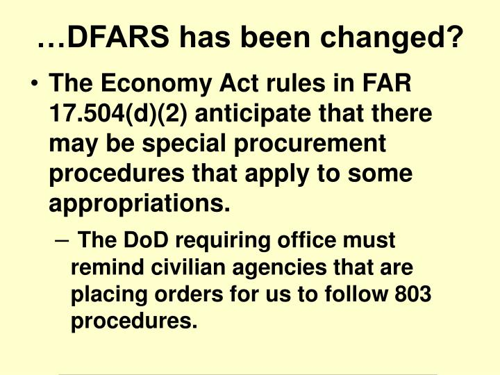 The Economy Act rules in FAR 17.504(d)(2) anticipate that there may be special procurement procedures that apply to some appropriations.