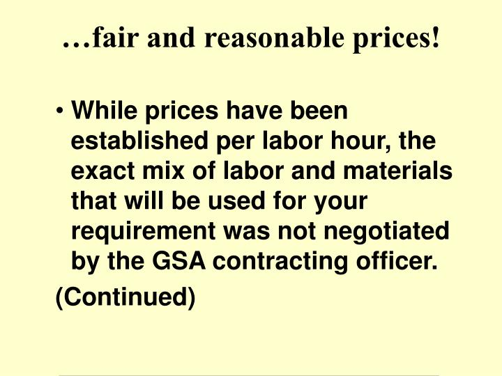 …fair and reasonable prices!