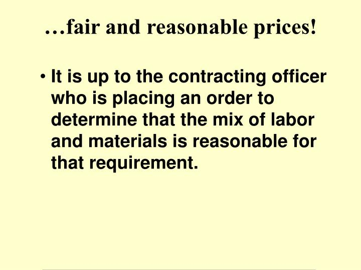 It is up to the contracting officer who is placing an order to determine that the mix of labor and materials is reasonable for that requirement.