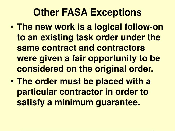 The new work is a logical follow-on to an existing task order under the same contract and contractors were given a fair opportunity to be considered on the original order.