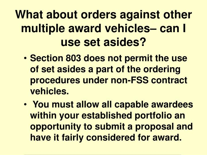 Section 803 does not permit the use of set asides a part of the ordering procedures under non-FSS contract vehicles.